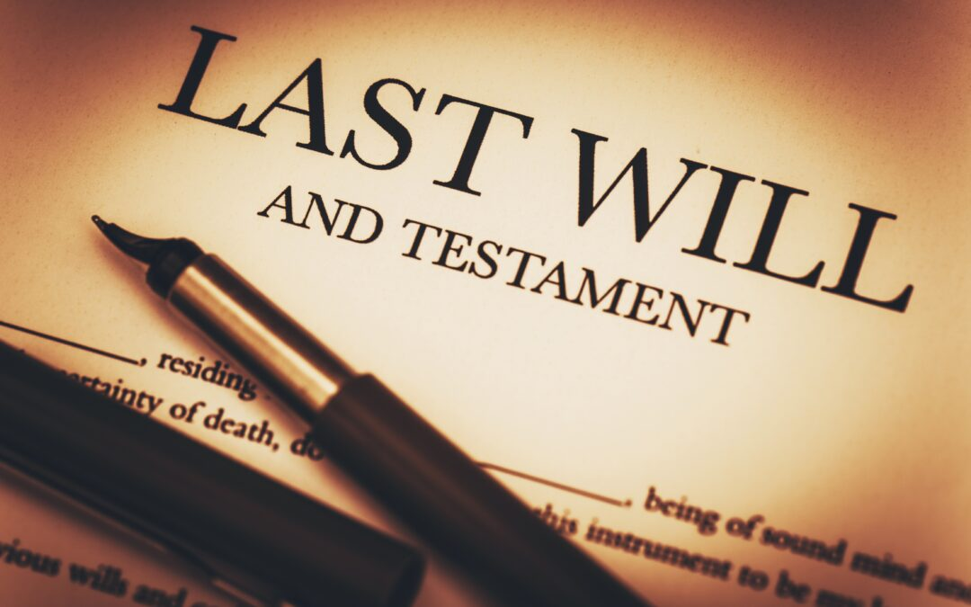 WHY YOU NEED A WILL – TOP TEN REASONS